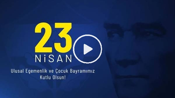 'Fenerbahçe'de 23 Nisan paylaşımı