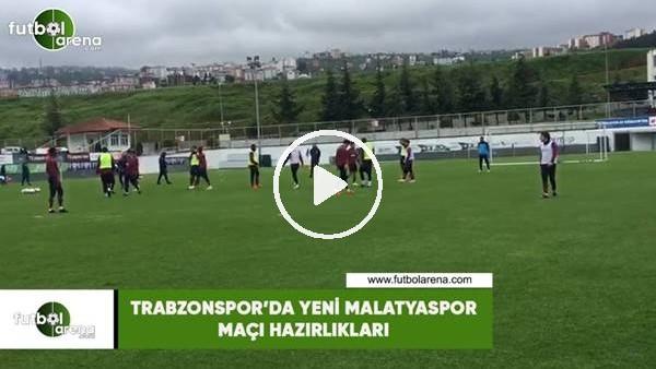 'Trabzonspor'da Yeni Malatyaspor maçı hazırlıkları