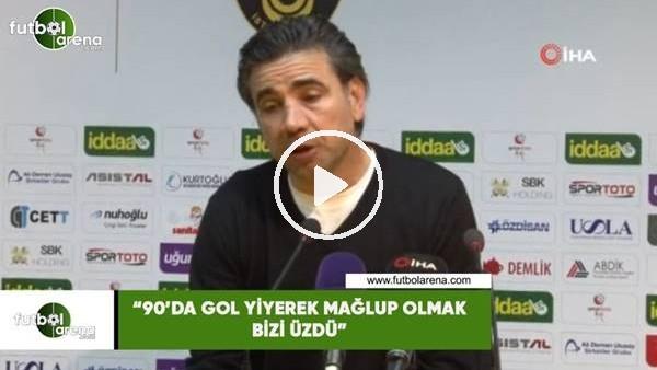 """'Osman Özköylü: """"90'da gol yiyerek mağlup olmak bizi üzdü"""""""