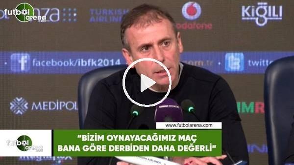 """Abdullah Avcı: """"Bizim oynayacağımız maç bana göre derbiden daha değerli"""""""