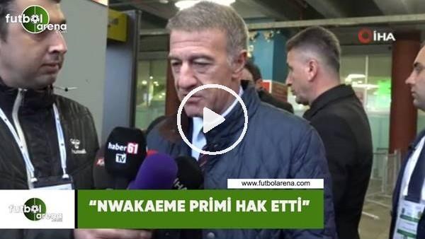 """'Ahmet Ağaoğlu: """"Nwakaeme primi hak etti"""""""