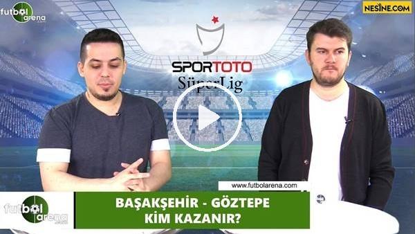 'Başakşehir - Göztepe maçını kim kazanır?