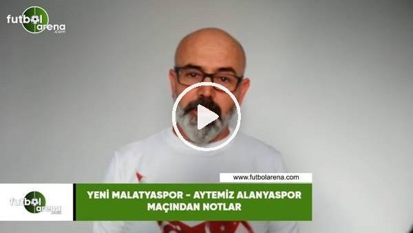 'Yeni Malatyaspor - Aytemiz Alanyaspor maçından notlar