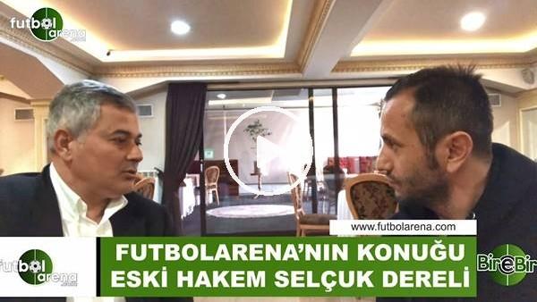 """'Selçuk Dereli'den FutbolArena'ya """"VAR"""" yorumu"""