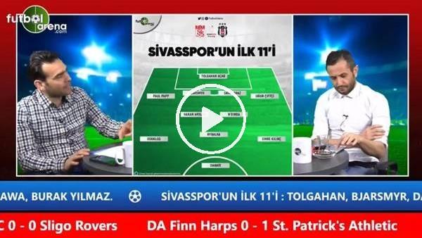 """Cenk Özcan: """"Sivasspor'un Beşiktaş'ın temposuna ayak uydurması lazım"""""""