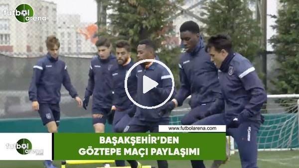 Başakşehir'den Göztepe maçı paylaşımıı