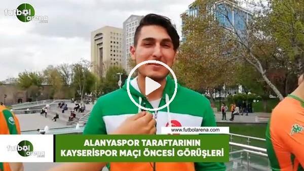 Alanyaspor taraftarının Kayserispor maçı öncesi görüşleri