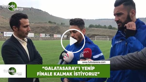 """Murat Yıldırım: """"Galatasaray'ı yenip finale kalmak istiyoruz"""""""