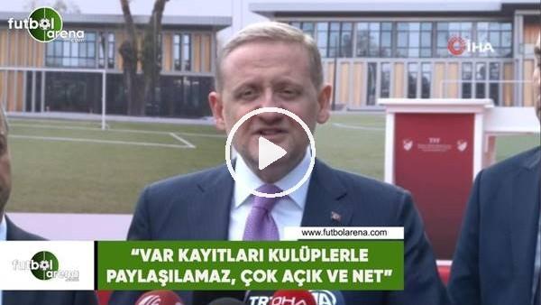 """'Göksel Gümüşdağ: """"VAR kayıtları kulüplerle paylaşılamaz, çok açık ve net"""""""
