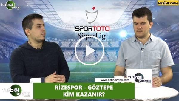'Çaykur Rizespor - Göztepe maçını kim kazanır?