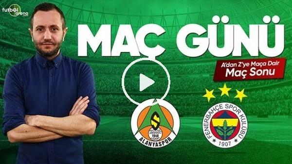 'MAÇ GÜNÜ | Aytemiz Alanyaspor-Fenerbahçe (21.04.2019) (Maç sonu)