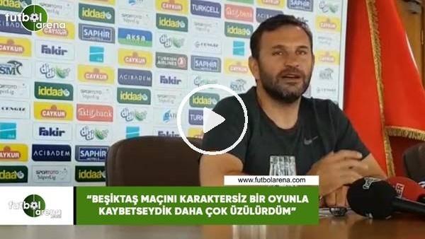 """'Okan Buruk: """"Beşiktaş maçını karaktersiz bir oyunla kaybetseydik daha çok üzülürdüm"""""""