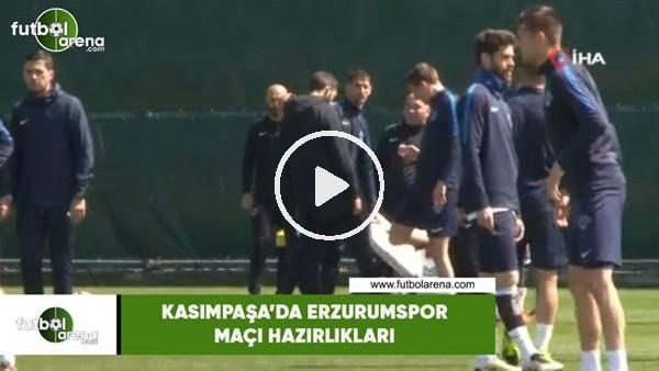 'Kasımpaşa'da Erzurumspor maçı hazırlıkları