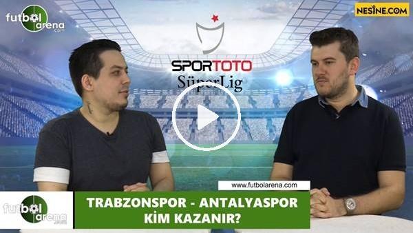 'Trabzonspor - Antalyaspor maçını kim kazanır?