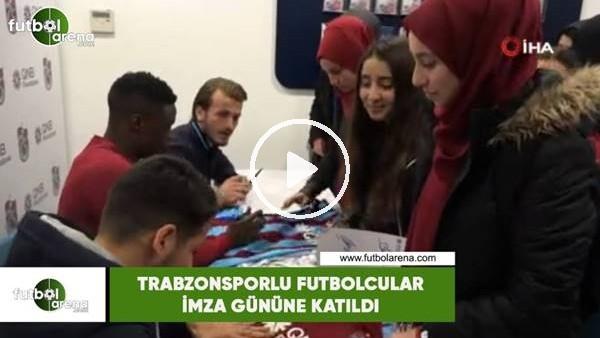 'Trabzonsporlu futbolcular imza gününe katıldı