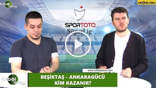 Beşiktaş - Ankaragücü maçını kim kazanır?
