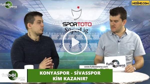 'Konyaspor - Sivasspor maçını kim kazanır?