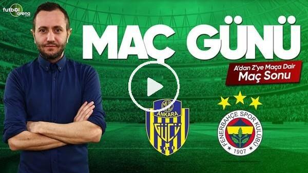 MAÇ GÜNÜ | Ankaragücü-Fenerbahçe (07.04.2019) (Maç Sonu)