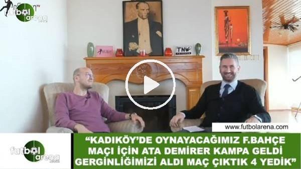 """Volkan Arslan'ın komik derbi anısı! """"Ata Demirer gerginliğimizi aldı Kadıköy'de 4 yedik"""""""