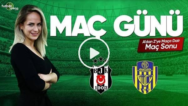 MAÇ GÜNÜ | Beşiktaş-Ankaragücü (28.04.2019) (Maç sonu)