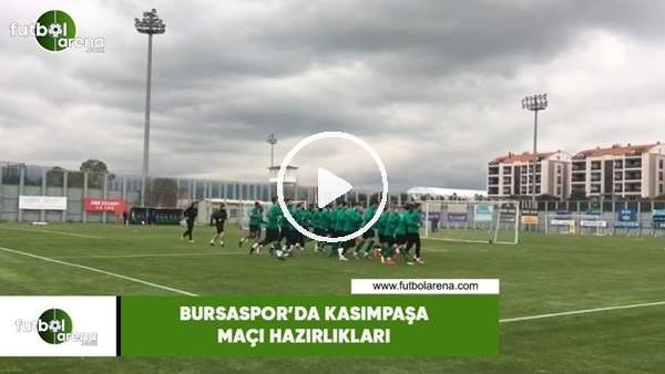 'Bursaspor'da Kasımpaşa maçı hazırlıkları