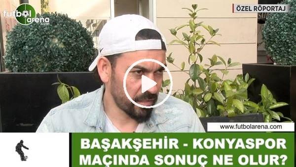 """Servet Çetin: """"Başakşehir, Konyaspor karşısında zorlanacak"""""""