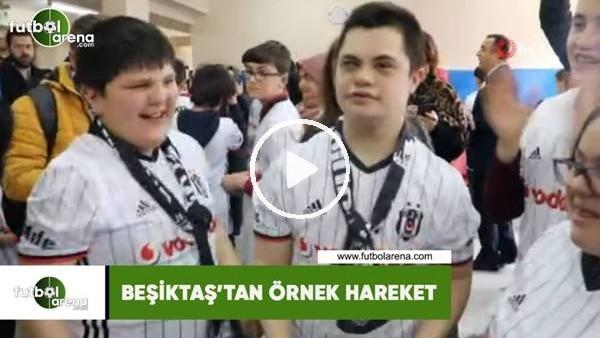 'Beşiktaş'tan örnek hareket