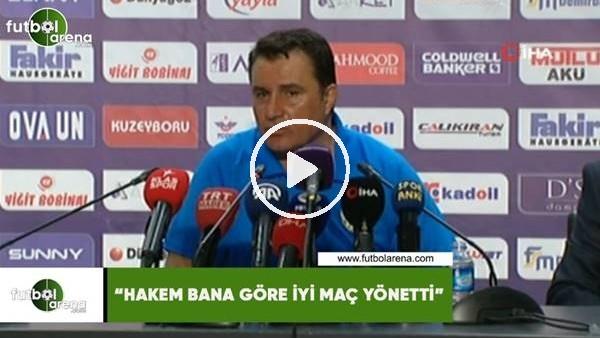 """'Mustafa Kaplan: """"Hakem bana göre iyi maç yönetti"""""""