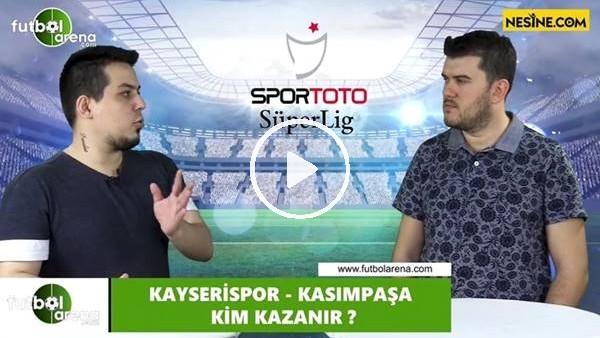 'Kayserispor - Kasımpaşa maçını kim kazarnır?
