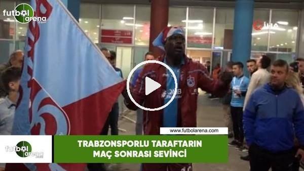 'Trabzonsporlu taraftarın maç sonrası sevinci