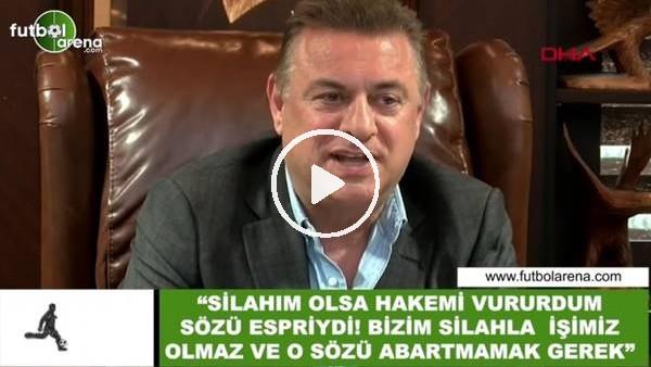 """'Hasan Kartal: """"Silahım olsa hakemi vururdum sözi espriydi"""""""