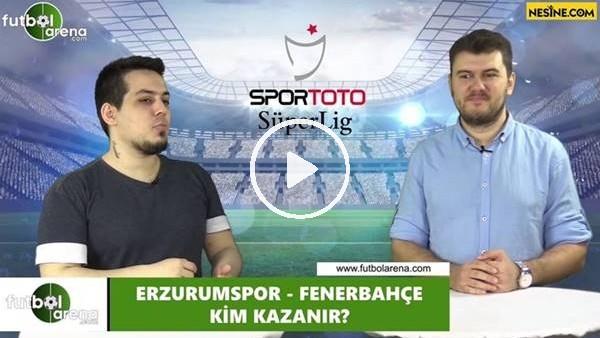 'Erzurumspor - Fenerbahçe maçını kim kazanır?