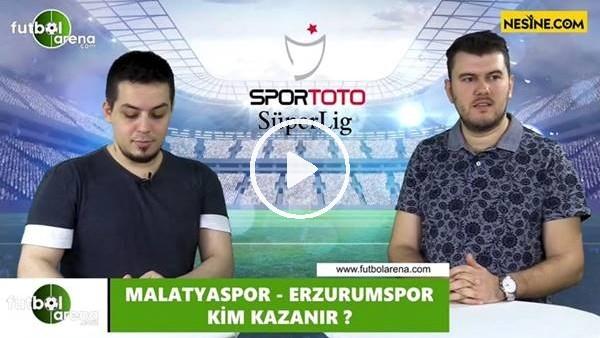 'Yeni Malatyaspor - Erzurumspor maçını kim kazanır?