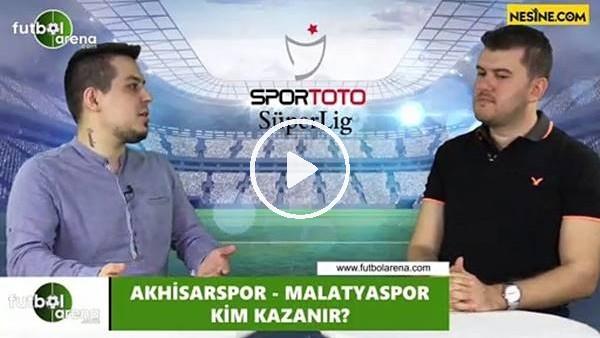'Akhisarspor - Yeni Malatyaspor maçını kim kazanır?