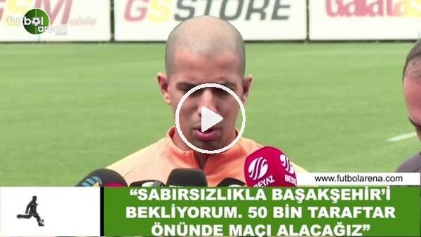 """Feghouli: """"Sabırsızlıkla Başakşehir'i bekliyorum. 50 bin taraftar önünde maçı alacağız"""""""