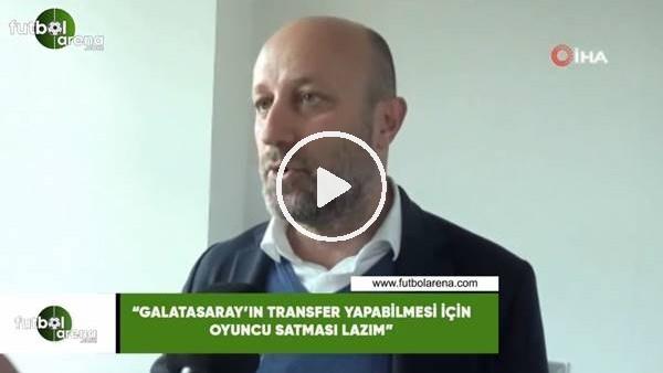 """'Cenk  Ergün: """"Galatasaray'ın transfer yapabilmesi için oyuncu satması gerek"""""""