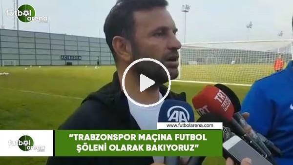 """'Okan Buruk: """"Trabzonspor maçına futbol şöleni olarak bakıyoruz"""""""