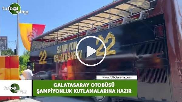 'Galatasaray otobüsü şampiyonluk kutlamalarına hazır