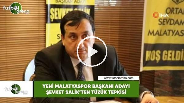 'Yeni Malatyaspor Başkanlığına aday olan Şevket Salik'ten tüzük tepkisi