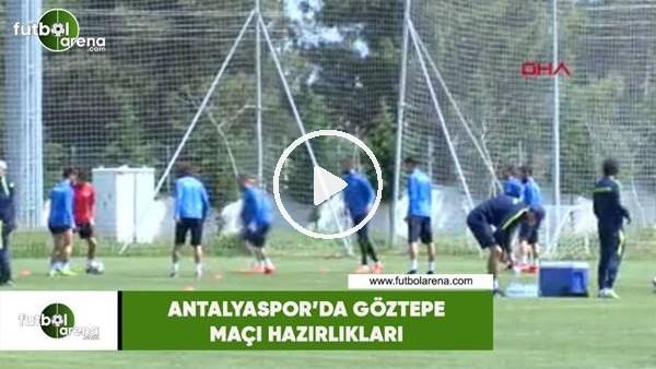 'Antalyaspor'da Göztepe maçı hazırlıkları