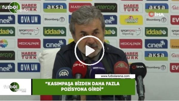 """Aykut Kocaman: """"Kasımpaşa bizden daha pozisyona girdi"""""""