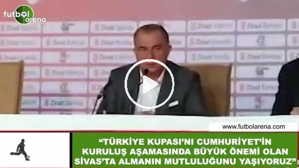 """'Fatih Terim: """"Türkiye Kupası'nı Cumhuriyet şehri Sivas'ta almanın mutluluğunu yaşıyoruz"""""""