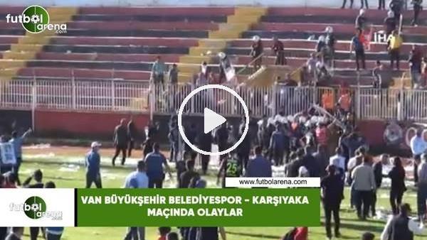 Van Büyükşehir Belediyespor  - Karşıyaka maçında olaylar