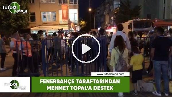 'Fenerbahçe taraftarından Mehmet Topal'a destek