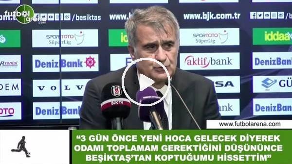"""'Şenol Güneş: """"3 gün önce yeni hoca gelecek diyerek odamı topamam gerektiğini düşününce Beşiktaş'tan koptuğu hissettim"""""""