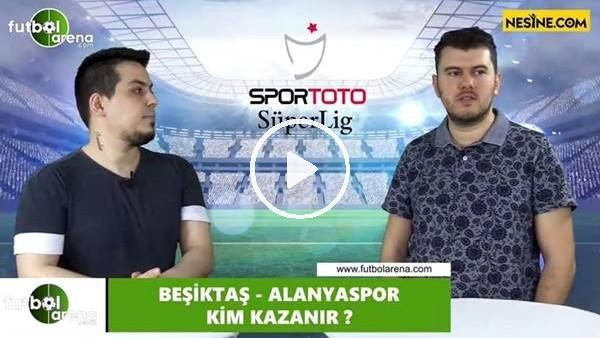 Beşiktaş - Aytemiz Alanyaspor maçını kim kazanır?