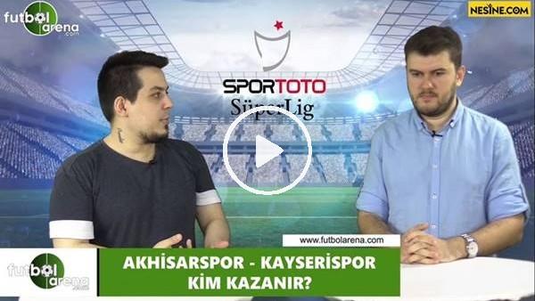'Akhisarspor - Kayserispor maçını kim kazanır?
