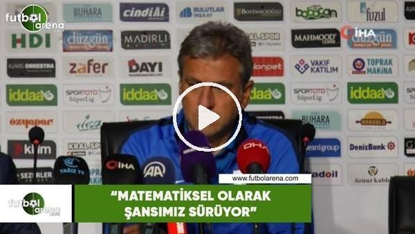"""'Hamza Hamzaoğlu: """"Matematiksel olarak şansımız sürüyor"""""""