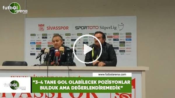 """'Ersel Uzgur: """"3-4 tane gol olabilecek pozisyonlar bulduk ama değerlendiremedik"""""""