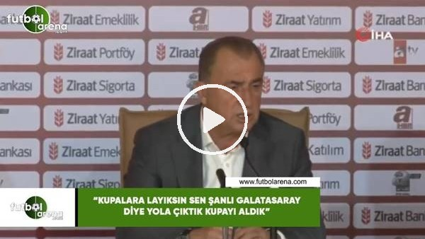 """Fatih Terim: """"Kupalara layıksın sen şanlı Galatasaray diye yola çıktık kupayı aldık"""""""